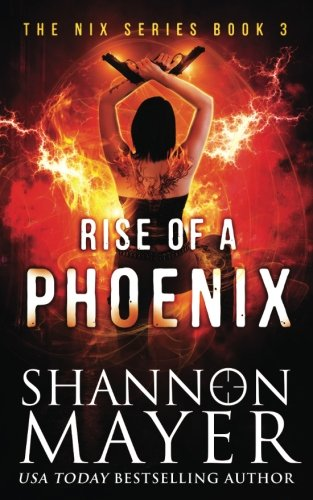 Rise of a Phoenix (The Nix Series) (Volume 3)