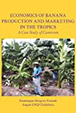 img - for Economics of Banana Production and Marketing in the Tropics. A Case Study of Cameroon book / textbook / text book
