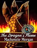 The Dragon's Flame, Mackenzie Morgan, 1481925717