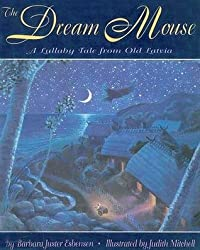 The Dream Mouse: A Lullaby Tale from Old Latvia