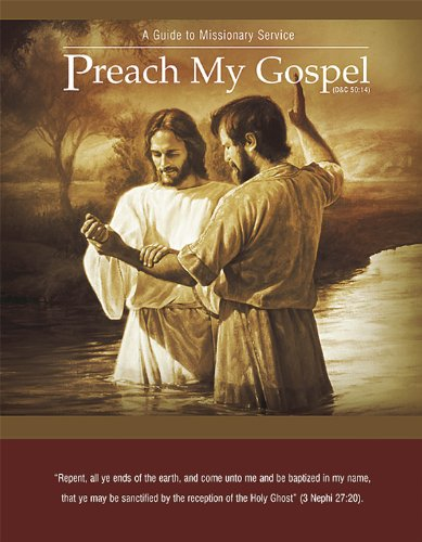 Preach My Gospel: A Guide to Missionary Service (The Latter Day Church Of Jesus Christ)