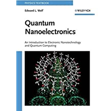 Quantum Nanoelectronics: An Introduction to Electronic Nanotechnology and Quantum Computing