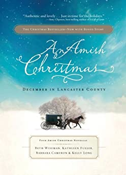 An Amish Christmas: December in Lancaster County by [Cameron, Barbara, Beth Wiseman, Kathleen Fuller]