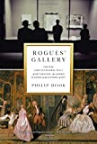 Rogues' Gallery: The Rise (and Occasional Fall) of Art Dealers the Hidden Players in the History of Art