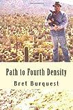 Path to Fourth Density, Bret Burquest, 1468183850