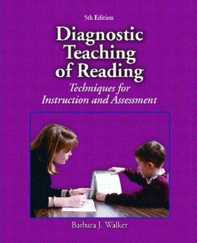 Diagnostic Teaching of Reading: Techniques for Instruction and Assessment, Fifth Edition