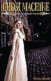 Ghost Machine: A Gothic Steampunk Novel