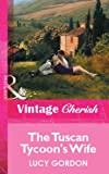 Front cover for the book The Tuscan Tycoon's Wife by Lucy Gordon