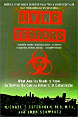 Living Terrors: What America Needs to Know to Survive the Coming Bioterrorist Catastrophe Kindle Edition