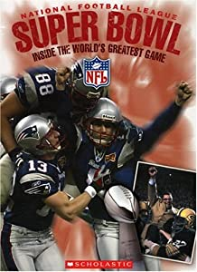 National Football League Super Bowl: Inside the World's Greatest Game Joseph Layden