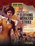 Annie Shapiro and the Clothing Workers' Strike, Marlene Targ Brill, 0761361324