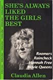 She's Always Liked the Girls Best: Lesbian Plays : Roomers/Raincheck/Hannah Free/Movie Queens by Claudia Allen (1993-03-02)
