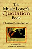 The Music Lover's Quotation Book, , 0920151140