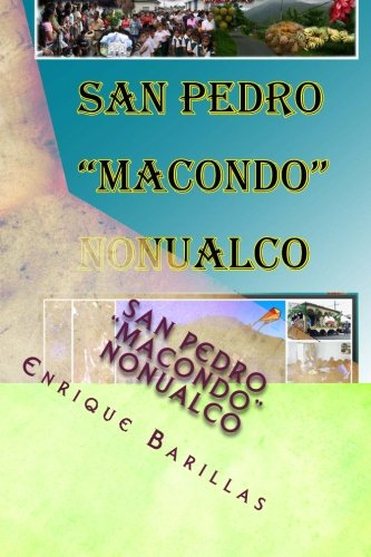 """San Pedro """"Macondo"""" Nonualco: Monografia de la ciudad de San Pedro Nonualco, La Paz, El Salvador (Spanish Edition) [Enrique Barillas] (Tapa Blanda)"""