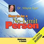 How to Be a No-Limit Person   Wayne W. Dyer