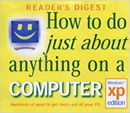 How To Do Just About Anything On A Computer: Windows XP Edition Mobi Download Book