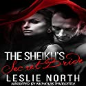 The Sheikh's Secret Bride: The Adjalane Sheikhs Series, Book 1 Audiobook by Leslie North Narrated by Nicholas Thurkettle
