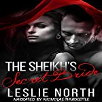 The Sheikh's Secret Bride: The Adjalane Sheikhs Series, Book 1 | Leslie North