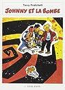 Le sauveur de l'humanité, c'est toi !, tome 3 : Johnny et la bombe par Pratchett