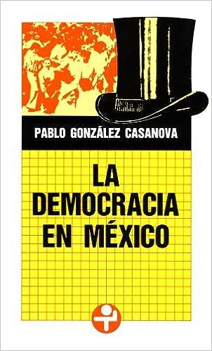 Kostenloser Download von Computerbüchern La democracia en México (Problemas De Mexico) (Spanish Edition) PDF