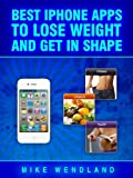 Best iPhone Apps to Lose Weight and Get in Shape