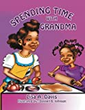 Spending Time with Grandm, Lisa A. Davis, 1479750433