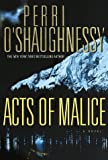 Acts of Malice, Perri O'Shaughnessy, 0385332769