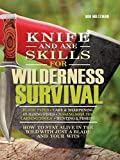 Knife and Axe Skills for Wilderness Survival: How