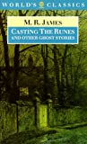 Casting the Runes and Other Ghost Stories, M. R. James, 0192817191