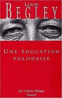 Une éducation polonaise par Begley