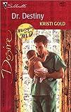 Dr. Destiny, Kristi Gold, 0373764278