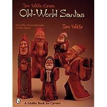 Tom Wolfe Carves Old-World Santas