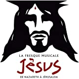La Fresque Musicale Jesus, de Nazareth a Jerusalem