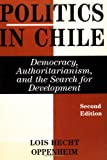 img - for Politics In Chile: Democracy, Authoritarianism, And The Search For Development, Second Edition book / textbook / text book