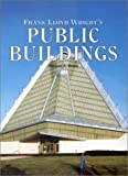 Frank Lloyd Wright's Public Buildings, Neil Grant and Thomas A. Heinz, 0517219700