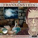 Mythos und Wahrheit: Frankenstein Hörbuch von Daniela Wakonigg Gesprochen von: Bodo Primus, Matthias Haase, Fritz Stavenhagen