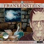 Mythos und Wahrheit: Frankenstein | Daniela Wakonigg