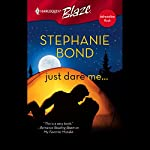 Just Dare Me | Stephanie Bond