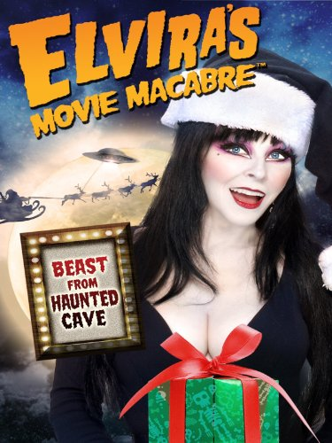 Elvira's Movie Macabre - Beast From Haunted Cave
