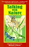Talking with Nature: Sharing the Energies and Spirit of Trees, Plants, Birds, and Earth by Michael J. Roads (1987-10-24)
