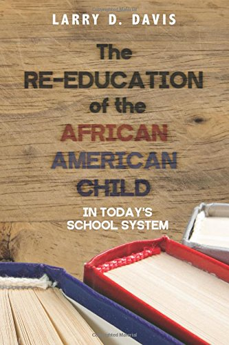 Read Online The Re-Education of the African American Child: In Today's School System pdf epub