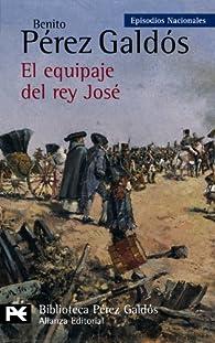 El equipaje del rey Jose / The baggage of King Jose: Episodios Nacionales par Benito Pérez Galdós