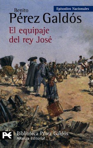 El equipaje del rey Jose / The baggage of King Jose Episodios Nacionales (El Libro De Bolsillo)  [Perez Galdos, Benito] (De Bolsillo)