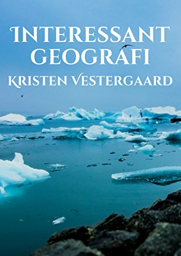 Interessant geografi (Danish Edition)