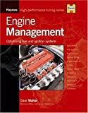 Engine Management: Optimising Carburettors, Fuel Injection and Ignition Systems (Haynes High-performance Tuning)