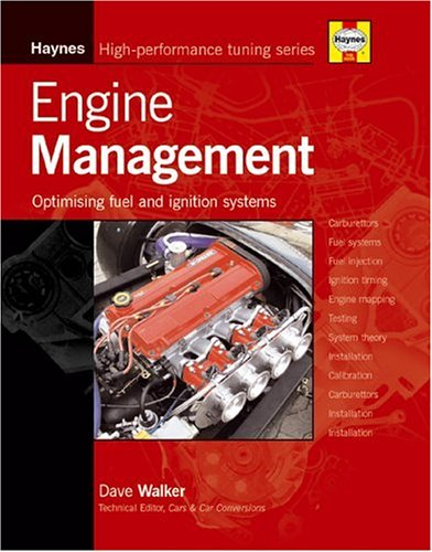 Engine Management: Optimizing Modern Fuel and Ignition Systems (Haynes High-Performance Tuning Series) High Performance Fuel Injection
