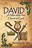 img - for David: A Man After the Heart of God book / textbook / text book