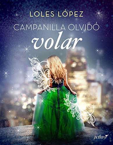 Campanilla olvidó volar (Spanish Edition)