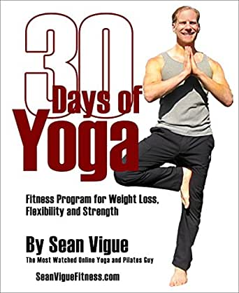 30 Days of Yoga: Fitness Program for Weight Loss, Flexibility and Strength