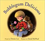 Bubblegum Delicious, Dennis Lee, 0060297735